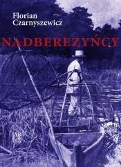 """""""Nadberezeńcy"""" – autor: Florian Czarnyszewicz"""