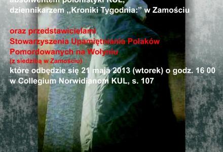 """,,Później szatan wstąpił w ludzi"""" – konferencja o zbrodni wołyńskiej – KUL – 21 maja 2013"""