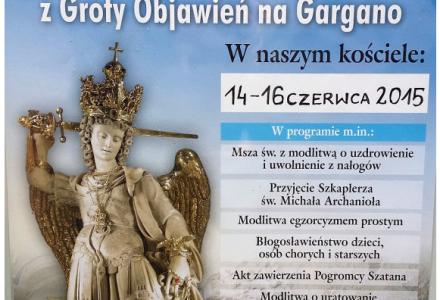 14-16 czerwca 2015 – Sanktuarium Matki Boskiej Kębelskiej w Wąwolnicy – Nawiedzenie figury św. Michała Archanioła z cudownej groty na górze Gargano.