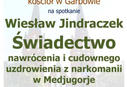Garbów – 9 marca 2019 – Świadectwo nawrócenia i cudownego uzdrowienia z narkomanii w Medjugorje
